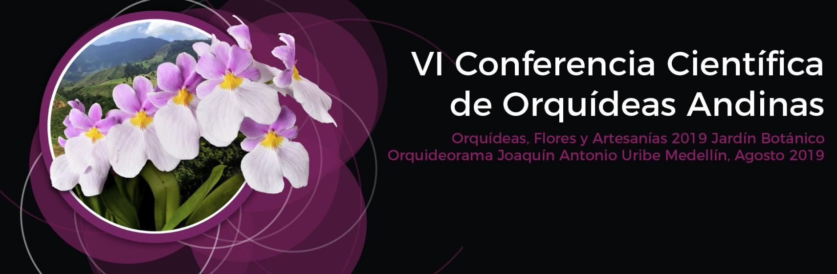 VI Conferencia Científica de Orquídeas Andinas 2019